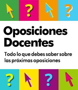 Oposiciones Docentes - Todo lo que debes saber sobre las próximas oposiciones