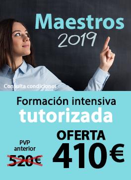 Oposiciones Maestros 2019 - Formación intensiva tutorizada
